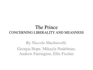 The Prince CONCERNING LIBERALITY AND MEANNESS