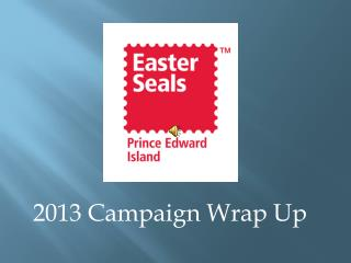 2013 Campaign Wrap Up