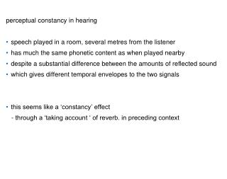 perceptual  constancy in  hearing  speech  played in a room, several  metres  from the listener