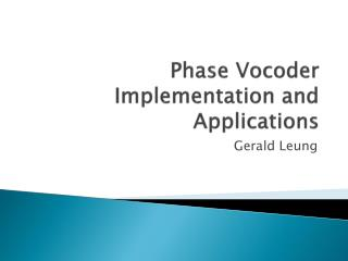 Phase  Vocoder Implementation and Applications