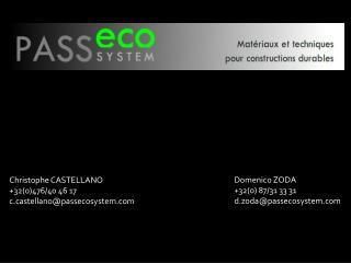 Christophe CASTELLANO +32(0)476/40 46 17 c.castellano@passecosystem.com