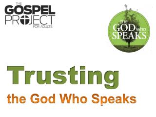Trusting the God Who Speaks