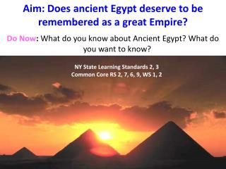 Aim: Does ancient Egypt deserve to be remembered as a great Empire?