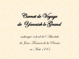 Carnet de Voyage  de  Yannick le Grand