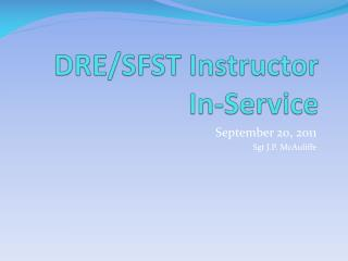 DRE/SFST Instructor In-Service