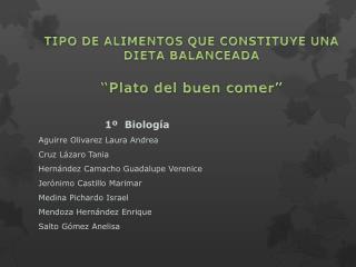 """TIPO DE ALIMENTOS QUE CONSTITUYE UNA DIETA BALANCEADA """"Plato del buen comer"""""""
