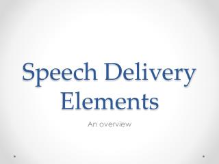 Speech Delivery Elements