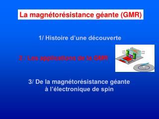 La magn�tor�sistance g�ante (GMR)