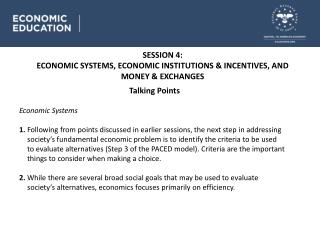 SESSION 4 : ECONOMIC SYSTEMS, ECONOMIC INSTITUTIONS & INCENTIVES, AND MONEY & EXCHANGES