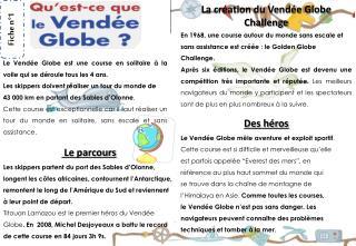 Le Vendée Globe est une  course en  solitaire à la voile qui se  déroule tous  les 4 ans.