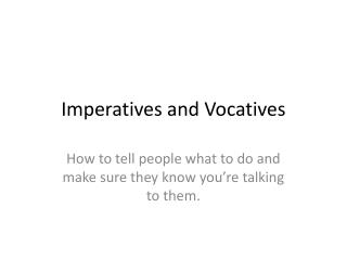 Imperatives and Vocatives