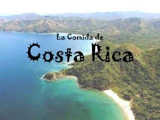 La Comida de Costa  Rica