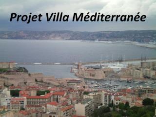 Projet Villa Méditerranée