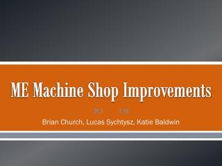 ME Machine Shop Improvements