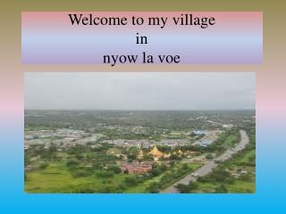 Welcome to my village  in  nyow  la voe