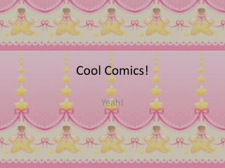 Cool Comics!