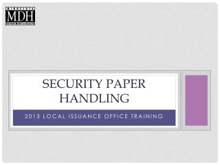 Security Paper Handling