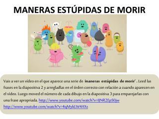 MANERAS ESTÚPIDAS DE MORIR