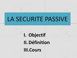LA SECURITE PASSIVE