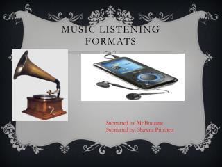 Music Listening Formats