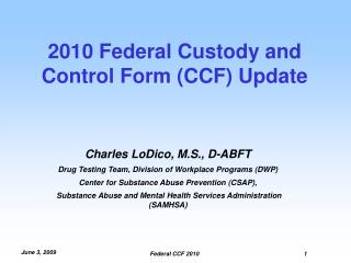 2010 Federal Custody and Control Form CCF Update