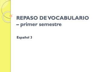 REPASO DE VOCABULARIO – primer semestre
