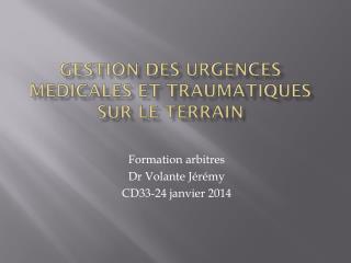 Gestion des Urgences medicales  et traumatiques sur le terrain