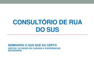CONSULTÓRIO DE RUA DO SUS