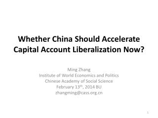 Whether China Should Accelerate Capital Account Liberalization Now?