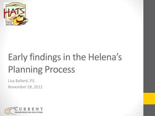 Early findings in the Helena's Planning Process