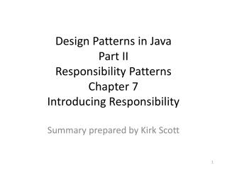 Design Patterns in Java Part II Responsibility Patterns Chapter 7 Introducing Responsibility