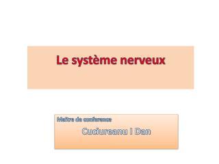 L e système nerveux