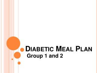 Diabetic Meal Pla n