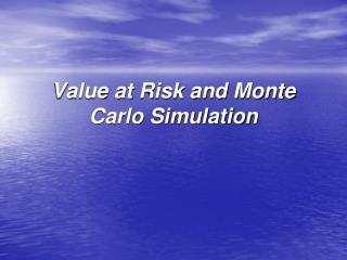 Value at Risk and Monte Carlo Simulation