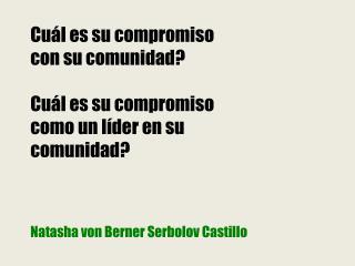 Natasha  von Berner Serbolov  Castillo