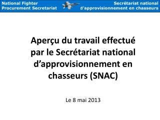 Aperçu du travail effectué par le Secrétariat national d'approvisionnement en chasseurs ( SNAC )