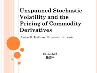 Unspanned  Stochastic Volatility and the Pricing of Commodity Derivatives