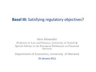 Basel III:  Satisfying regulatory objectives?