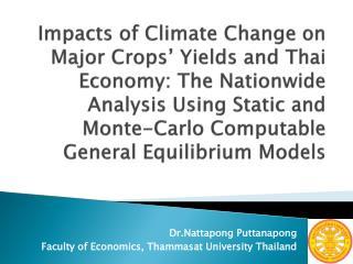 Dr.Nattapong Puttanapong Faculty of Economics,  Thammasat  University Thailand