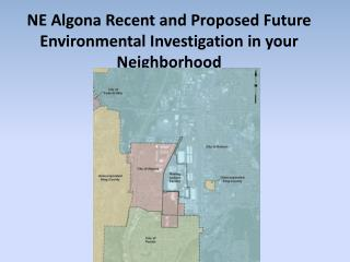 NE Algona Recent and Proposed Future Environmental Investigation in your Neighborhood