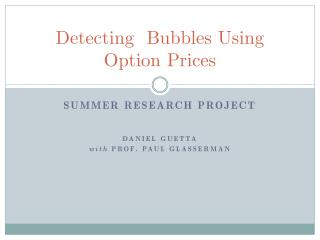 Detecting  Bubbles  Using Option Prices