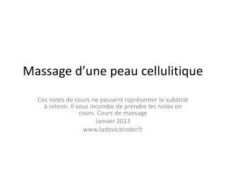 Massage d'une peau cellulitique
