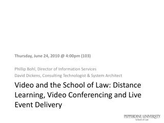 Video and  t he School of Law: Distance Learning, Video Conferencing and Live Event Delivery