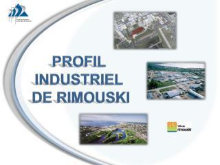 Profil Industriel  de Rimouski