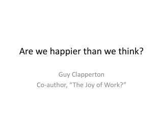 Are we happier than we think?