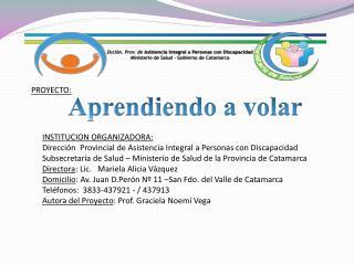 INSTITUCION ORGANIZADORA: Dirección  Provincial de Asistencia Integral a Personas con Discapacidad