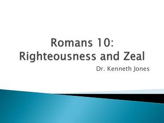 Romans 10:   Righteousness and Zeal