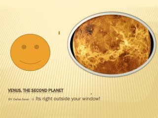 VENUS, THE SECOND PLANET