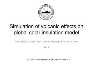 Simulation of volcanic effects on global solar insulation model