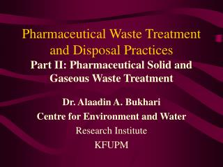 Pharmaceutical Waste Treatment and Disposal Practices Part II: Pharmaceutical Solid and Gaseous Waste Treatment